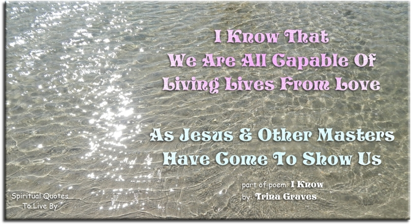 Trina Graves quote from poem: I Know - Spiritual Quotes To Live By